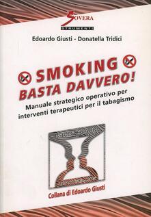 Smoking. Basta davvero! Manuale strategico operativo per interventi terapeutici per il tabagismo.pdf