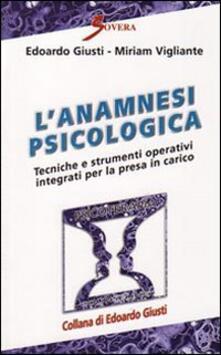 Grandtoureventi.it L' anamnesi psicologica. Tecniche e strumenti operativi per la presa in carico Image