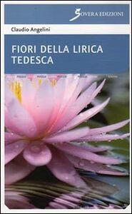Fiori della lirica tedesca. Ediz. italiana e tedesca