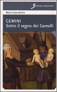 Gemini. Sotto il segno dei ...