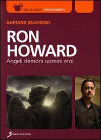 Ron Howard. Angeli, demoni, uomini, eroi