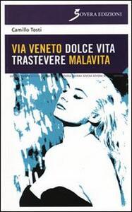 Via Veneto dolce vita, Trastevere malavita - Camillo Tosti - copertina