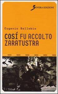 Così fu accolto Zaratustra - Eugenio Ballabio - copertina