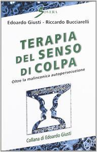 Terapia del senso di colpa - Edoardo Giusti,Riccardo Bucciarelli - copertina