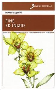 Fine ed inizio - Matteo Paganini - copertina