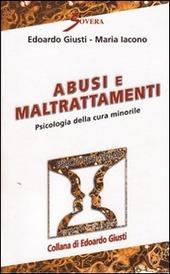 Abusi e maltrattamenti. Psicologia della cura minorile