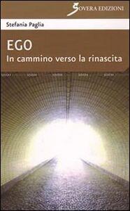 Ego. In cammino verso la rinascita