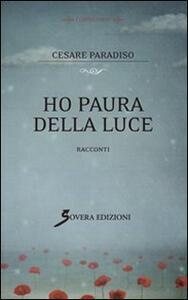 Ho paura della luce - Cesare Paradiso - copertina