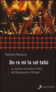 Do re mi fa sol tabù. La censura musicale in Italia dal dopoguerra a Morgan - Flaminia Festuccia - copertina