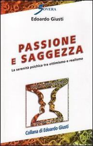 Passione e saggezza. La serenità psichica tra ottimismo e realismo - Edoardo Giusti - copertina