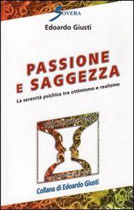 Passione e saggezza. La serenità psichica tra ottimismo e realismo