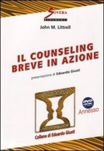 Il counseling breve in azione. Con DVD - John M. Littrell - copertina