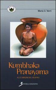 Kumbhaka-pranayama. Alle origini del respiro