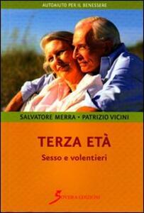 Terza età. Sesso e volentieri - Salvatore Merra,Patrizio Vicino - copertina