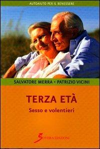 Terza età. Sesso e volentieri - Merra Salvatore Vicino Patrizio - wuz.it