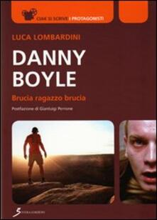 Capturtokyoedition.it Danny Boyle. Brucia ragazzo brucia Image