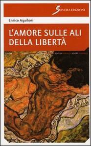 L' amore sulle ali della libertà - Enrico Aquiloni - copertina