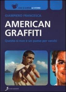 American graffiti. Questo sì non è un paese per vecchi - Giuseppe Francesca - copertina