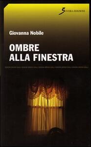 Ombre alla finestra - Giovanna Nobile - copertina