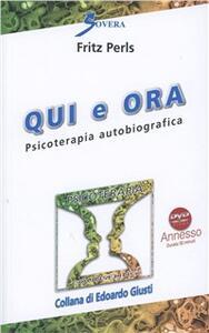 Qui e ora. Psicoterapia autobiografica. Con DVD - Fritz Perls - copertina