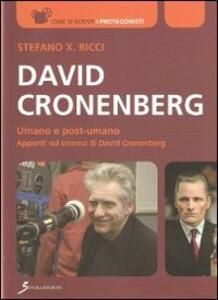 David Cronenberg. Umano e post-umano. Appunti sul cinema di David Cronenberg - Stefano Ricci - copertina