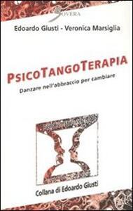 Psicotangoterapia. Danzare nell'abbraccio per cambiare