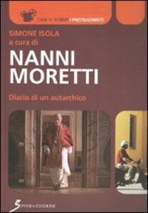 Nanni Moretti. Diario di un autarchico