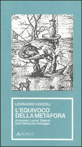 L' equivoco della metafora. Aristotele, Locke, Diderot, Kant, Nietzsche, Heidegger