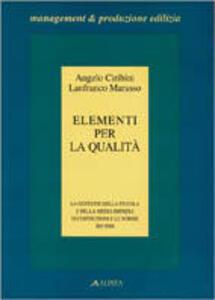 Elementi per la qualità. La gestione della piccola e della media impresa di costruzione e le norme ISO 9000