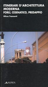 Itinerari d'architettura moderna. Forlì, Cesenatico, Predappio - Ulisse Tramonti - copertina