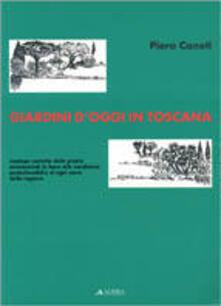 Giardini d'oggi in Toscana. Impiego corretto delle piante ornamentali in base alle condizioni pedoclimatiche di ogni zona della regione