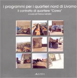 I programmi per i quartieri nord di Livorno. Il contratto di quartiere «Corea» - copertina