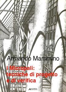 I micropali: tecniche di progetto e di verifica - Armando Mammino - copertina