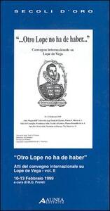 Otro Lope no ha de haber. Atti del Convegno internazionale su Lope de Vega (dal 10 al 13 febbraio 1999). Vol. 2 - copertina