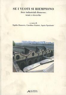 Se i vuoti si riempiono. Aree industriali dismesse: temi e ricerche.pdf