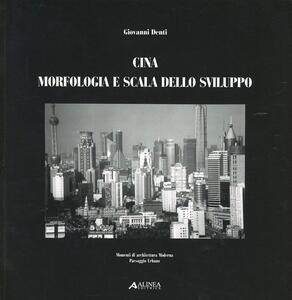 Cina. Morfologia e scala dello sviluppo - Giovanni Denti - copertina