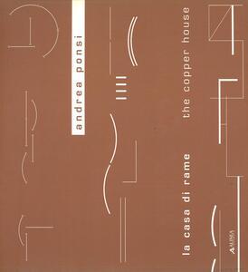 La casa di rame - Andrea Ponsi - copertina