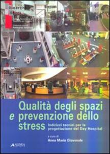 Qualità degli spazi e prevenzione dello stress. Indirizzi tecnici per la progettazione del day hospital