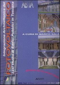 Integrazione architettonica del fotovoltaico. Casi di studio di edifici pubblici in Toscana - copertina