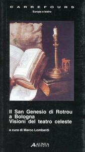 San Genesio di Rotrou a Bologna. Visioni del teatro celeste - copertina