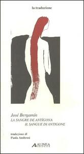 Bergamín José. La sangre de Antígona-Il sangue di Antigone
