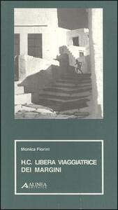 Libro H. C. Libera viaggiatrice dei margini Monica Fiorini