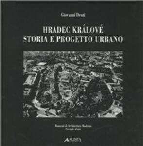Hradec Králové. Storia e progetto urbano. Ediz. italiana e inglese - Alexandr Skalický - copertina