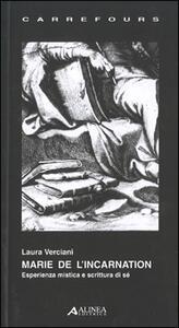 Marie de l'Incarnation. Esperienza mistica e scrittura di sé - Laura Verciani - copertina