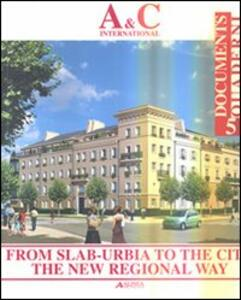 From slab-urbia to the city. The new regional way - Gabriele Tagliaventi,Alessandro Bucci - copertina