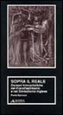 Sopra il reale. Osmosi interartistiche nel preraffaellitismo e nel simbolismo inglese.pdf