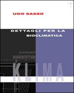 Dettagli per la bioclimatica - Ugo Sasso - copertina