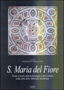 Santa Maria del Fiore. Teorie e storie dell'archelogia e del restauro nella città delle fabbriche arnolfiane