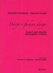 Design e fashion design. Appunti sulla filosofia del progetto a Firenze - Eleonora Trivellin,Elisabetta Cianfanelli - copertina