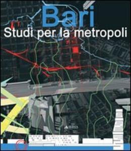 Bari. Studi per la metropoli - copertina